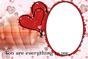 An inscription on the frame: You are everything to me...